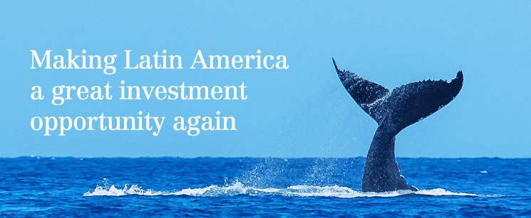 Making Latin America a great investment opportunity again